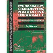 Ethnography, Linguistics, Narrative Inequality: Toward An Understanding Of Voice by Hymes,Dell, 9781138969056