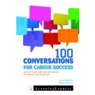 100 Conversations for Career Success: Learn to Network, Cold Call, and Tweet Your Way to Your Dream Job by Labovich, Laura M.; Salpeter, Miriam, 9781576859056