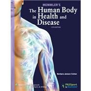 Memmler's The Human Body in Health and Disease by Cohen, Barbara Janson, 9781609139056