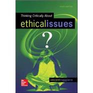 Thinking Critically About Ethical Issues by Ruggiero, Vincent, 9780078119057