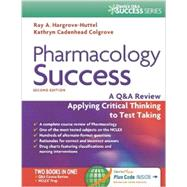 Pharmacology Success: A Q&A Review Applying Critical Thinking to Test Taking by Hargrove-Huttel, Ray A., R.N., Ph.D., 9780803639058