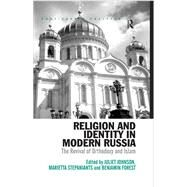 Religion and Identity in Modern Russia: The Revival of Orthodoxy and Islam by Johnson,Juliet, 9781138259058