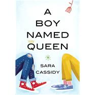 A Boy Named Queen by Cassidy, Sara, 9781554989058