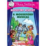 A Mouseford Musical by Stilton, Thea, 9780545789059