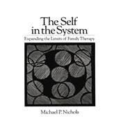 Self In The System: Expanding The Limits Of Family Therapy by Nichols,Michael P., 9781138869059