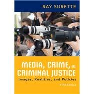 Media, Crime, and Criminal Justice, 5th Edition by Surette, 9781285459059