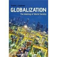 Globalization : The Making of World Society by Lechner, Frank J., 9781405169059