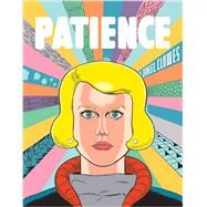 Patience by Clowes, Daniel; Reynolds, Eric, 9781606999059