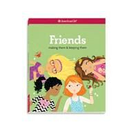 Friends: Making Them & Keeping Them by Criswell, Patti Kelley; Peterson, Stacy, 9781609589059
