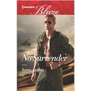 No Surrender by Arden, Sara, 9780373799060