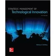 Strategic Management of Technological Innovation by SCHILLING, MELISSA, 9781259539060