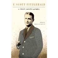 A Short Autobiography by Fitzgerald, F. Scott; West III, James L. W., 9781439199060