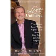 Love Unfiltered by Murphy, Michael, 9781629039060