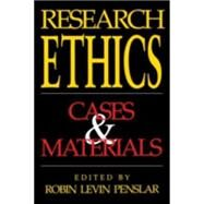 Research Ethics: Cases and Materials by Penslar, Robin Levin, 9780253209061