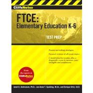 CliffsNotes FTCE Elementary Education K-6 by Andreasen, Janet B.; Spalding, Lee-Anne; Ortiz, Enrique, 9780470499061