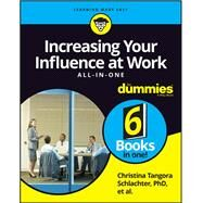 Increasing Your Influence at Work All-in-one for Dummies by Dummies Press, 9781119489061