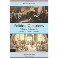 Political Questions: Political Philosophy from Plato to Pinker by Arnhart, Larry, 9781478629061