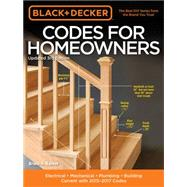 Black & Decker Codes for Homeowners: Electrical - Mechanical - Plumbing - Building - Current With 2015-2017 Codes by Barker, Bruce A., 9781591869061