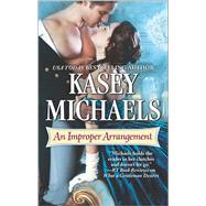 An Improper Arrangement by Michaels, Kasey, 9780373779062
