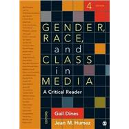 Gender, Race, and Class in Media: A Critical Reader by Dines, Gail; Humez, Jean M., 9781452259062