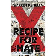 Recipe for Hate by Kinsella, Warren, 9781459739062
