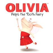 Olivia Helps the Tooth Fairy by Evans, Cordelia; Osterhold, Jared, 9781481419062