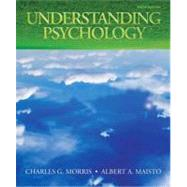 Understanding Psychology by Morris, Charles G., Professor Emeritus; Maisto, Albert A., 9780205769063