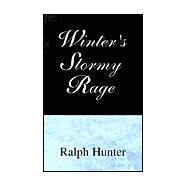 Winter's Stormy Rage by Hunter, Ralph, 9780738869063