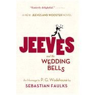 Jeeves and the Wedding Bells by Faulks, Sebastian, 9781250049063