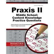Praxis II Middle School Content Knowledge Practice Questions: Praxis II Practice Tests and Exam Review for the Praxis II Subject Assessments by Praxis II Exam Secrets Test Prep, 9781627339063