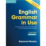 English Grammar in Use Students Book Intermediate with Answers: A Self-Study Reference and Practice Book for Intermediate Students of English by Raymond Murphy, 9780521189064