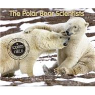 The Polar Bear Scientists by Lourie, Peter, 9780544339064