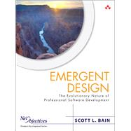 Emergent Design The Evolutionary Nature of Professional Software Development (paperback) by Bain, Scott, 9780321889065
