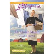 An Amish Match by Brown, Jo Ann, 9780373819065