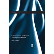 Critical Realism for Marxist Sociology of Education by Banfield; Grant, 9780415629065