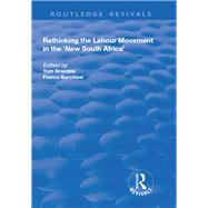 Rethinking the Labour Movement in the 'New South Africa' by Barchiesi,Franco;Bramble,Tom, 9781138709065