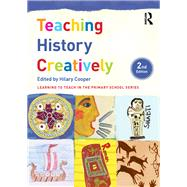 Teaching History Creatively by Cooper; Hilary, 9781138949065