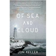 Of Sea and Cloud by Keller, Jon, 9781440589065