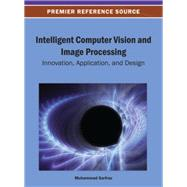 Intelligent Computer Vision and Image Processing by Sarfraz, Muhammad, 9781466639065