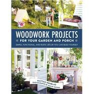 Woodwork Projects for Your Garden and Porch by Wenblad, Mattias; Nuhma, Malin, 9781510709065