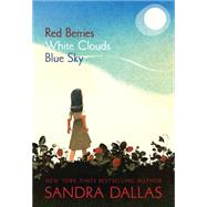 Red Berries, White Clouds, Blue Sky by Dallas, Sandra, 9781585369065