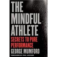 The Mindful Athlete by MUMFORD, GEORGEJACKSON, PHIL, 9781941529065