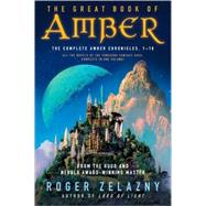 The Great Book of Amber: The Complete Amber Chronicles, 1-10 by Zelazny, Roger, 9780380809066