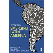 Business in Emerging Latin America by Robles; Fernando, 9780415859066