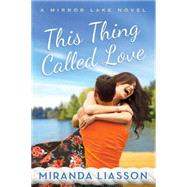 This Thing Called Love by Liasson, Miranda, 9781477829066