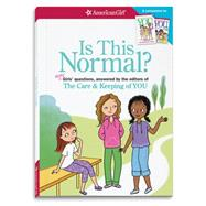 Is This Normal: More Girls' Questions, Answered by the Editors of the Care & Keeping of You by Johnston, Darcie, 9781609589066