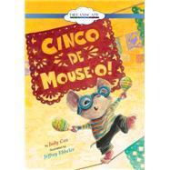 Cinco De Mouse-o! by Cox, Judy; Ebbeler, Jeffrey; Heyborne, Kirby, 9781633799066