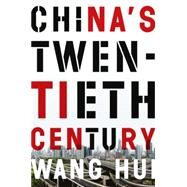 China's Twentieth Century by HUI, WANGTHOMAS, SAUL, 9781781689066