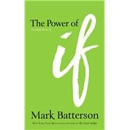 The Power of If by Batterson, Mark, 9780801019067