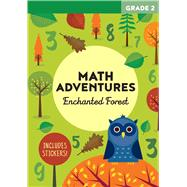 Math Adventures Grade 2 Enchanted Forest by Bertola, Linda; Baruzzi, Agnese, 9781411479067